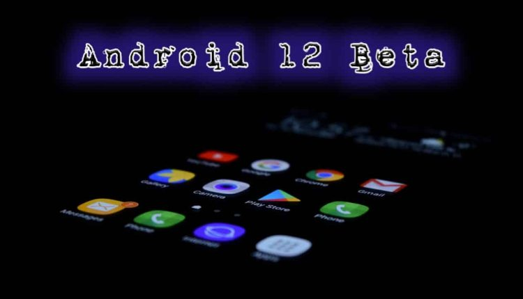 Google is pushing the public beta version of the Android 12 update