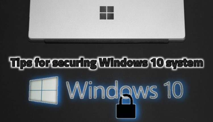 Important tips for securing your Windows 10 computer