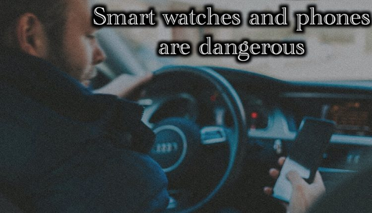 Study: Are smart watches more dangerous to drivers than smart phones?